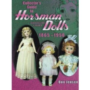 Collector's Guide to Horsman Dolls 1865-1950