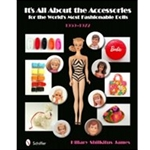 It's All About The Accessories - A Barbie Collectors Dream Book